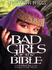 Cover of: Bad Girls of the Bible