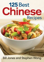 Cover of: 125 Best Chinese Recipes