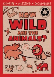 Cover of: How Wild Are the Animals