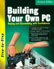 Cover of: Building your own PC | Arnie Lee