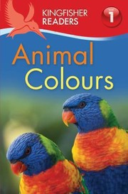 Cover of: Kingfisher Readers Animal Colours Level 1