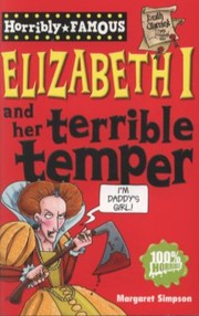 Cover of: Elizabeth I and Her Terrible Temper by Margaret Simpson