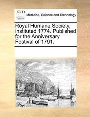 Cover of: Royal Humane Society Instituted 1774 Published for the Anniversary Festival of 1791