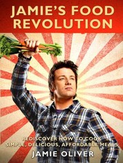 Cover of: Jamies Food Revolution Rediscover How To Cook Simple Delicious Affordable Meals