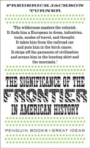 Cover of: The Significance of the Frontier in American History