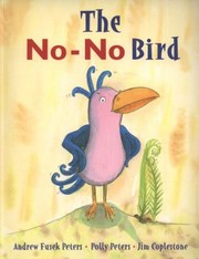 Cover of: The NoNo Bird Andrew Fusek Peters and Polly Peters