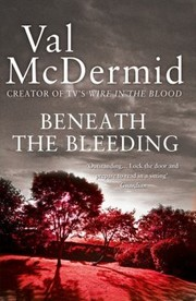 Cover of: Beneath the Bleeding Val McDermid