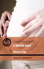 Cover of: A Weaver Baby Allison Leigh