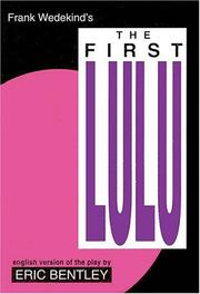 Cover of: The First Lulu: by Frank Wedekind * English Version of the Play by Eric Bentley