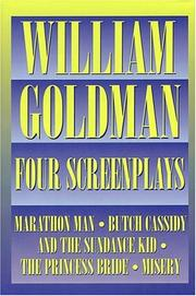 Cover of: William Goldman - Four Screenplays
