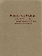 Cover of: Sympathetic Seeing Esther Mccoy And The Heart Of American Modernist Architecture And Design