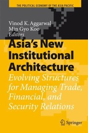 Cover of: Asias New Institutional Architecture