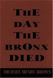 Cover of: The day the Bronx died | Michael Henry Brown