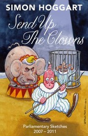 Cover of: Send Up The Clowns Parliamentary Sketches 200711
