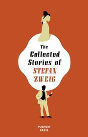 Cover of: The Collected Stories of Stefan Zweig