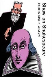 Cover of: Shaw on Shakespeare: an anthology of Bernard Shaw's writings on the plays and production of Shakespeare