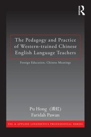 Cover of: The Pedagogy and Practice of WesternTrained Chinese English Language Teachers