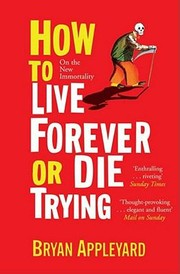 Cover of: How to Live Forever or Die Trying