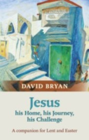 Cover of: Jesus  His Home His Journey His Challenge
