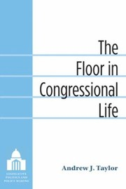 Cover of: The Floor in Congressional Life
