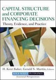 Cover of: Capital Structure and Corporate Financing Decisions