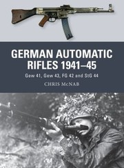 Cover of: German Automatic and Assault Rifles 194145