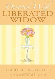Cover of: Devoted Wife Liberated Widow