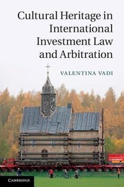 Cover of: Cultural Heritage in International Investment Law and Arbitration