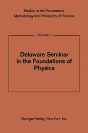 Cover of: Delaware Seminar in the Foundations of Physics