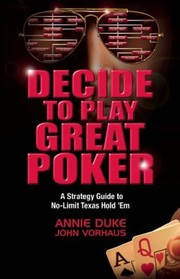 Cover of: Decide to Play Great Poker
