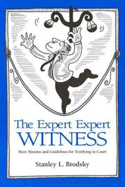 Cover of: The expert expert witness: more maxims and guidelines for testifying in court