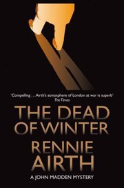 Cover of: The Dead of Winter Rennie Airth
