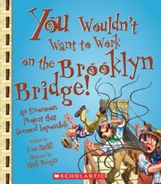 Cover of: You Wouldnt Want to Work on the Brooklyn Bridge