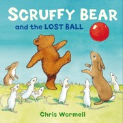 Cover of: Scruffy Bear and the Lost Ball