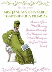 Cover of: Miss Jane Austens Guide to Modern Lifes Dilemmas