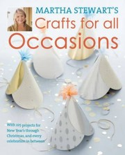 Cover of: Martha Stewarts Crafts for All Occasions