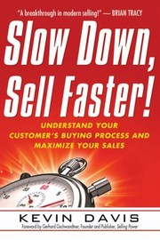Cover of: Slow Down Sell Faster