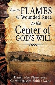 Cover of: From the Flames of Wounded Knee to the Center of Gods Will
