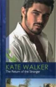 The Return of the Stranger Kate Walker