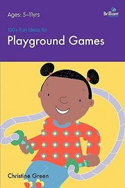 Cover of: 100 Fun Ideas for Playground Games
