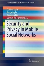 Cover of: Security and Privacy in Mobile Social Networks