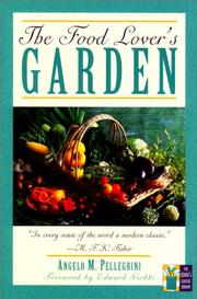 The food-lover's garden by Angelo M. Pellegrini