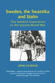 Cover of: Sweden The Swastika And Stalin The Swedish Experience In The Second World War