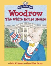 Cover of: Woodrow the White House Mouse