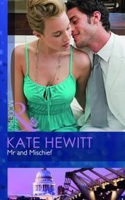 MR and Mischief Kate Hewitt