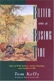 Cover of: Better on a rising tide | Tom Kelly