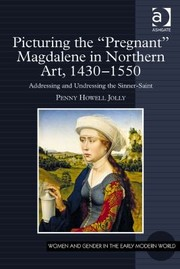 Cover of: Picturing the Pregnant Magdalene in Northern Art 14301550