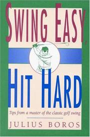 Cover of: Swing easy, hit hard | Julius Boros