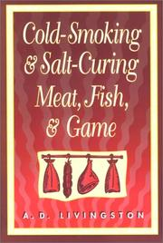 Cold-smoking & salt-curing meat, fish, & game by A. D. Livingston