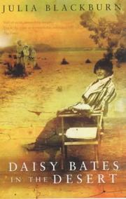 Daisy Bates in the desert by Julia Blackburn